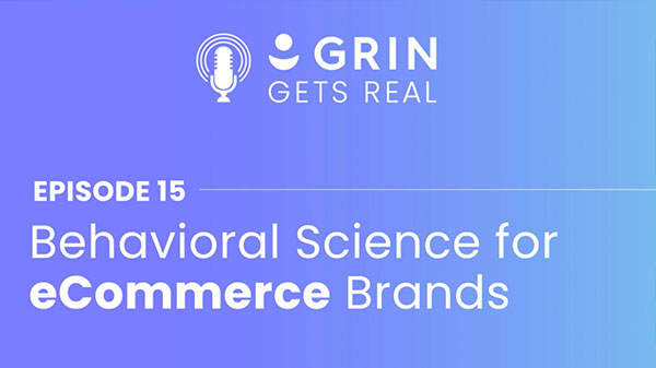 Behavioral Science Explains Why Influencer Marketing Works in Persuading Your Customers to Buy (GRIN)